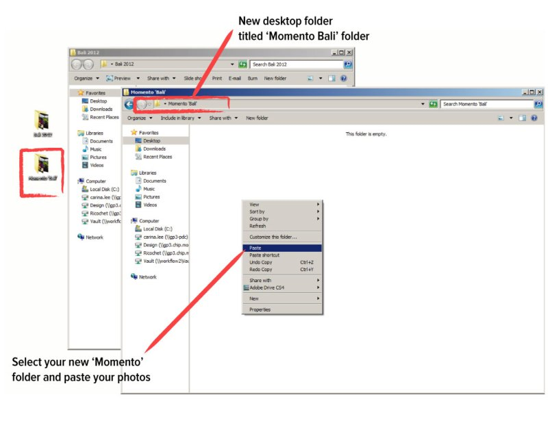 Create a new folder on your desktop and then distinctly name it. 'Paste' the copied photos into this new folder